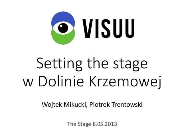Setting the stagew Dolinie KrzemowejWojtek Mikucki, Piotrek TrentowskiThe Stage 8.05.2013