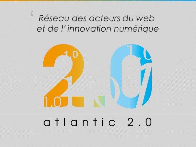 Atlantic 2.0 2013-2016 : VISION - STRATEGIE - MISE EN OEUVRE