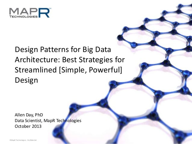 Design Patterns for Big Data Architecture: Best Strategies for Streamlined [Simple, Powerful] Design  Allen Day, PhD Data ...