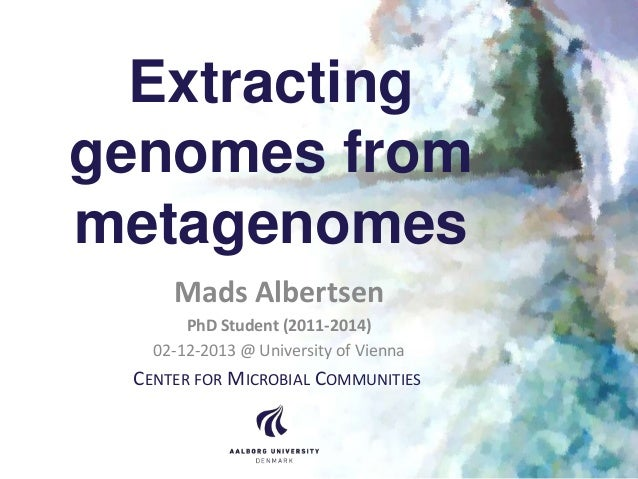 [2013.12.02] Mads Albertsen: Extracting Genomes from Metagenomes