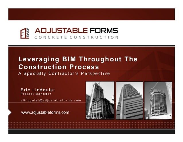 Leveraging BIM Throughout The Construction Process A Specialty Contractor 's Perspective  Eric Lindquist Project Manager e...