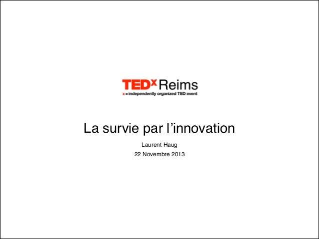 La survie par l'innovation! Laurent Haug! 22 Novembre 2013