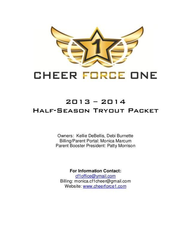 2013 – 2014 Half-Season Tryout Packet Owners: Kellie DeBellis, Debi Burnette Billing/Parent Portal: Monica Marcum Parent B...