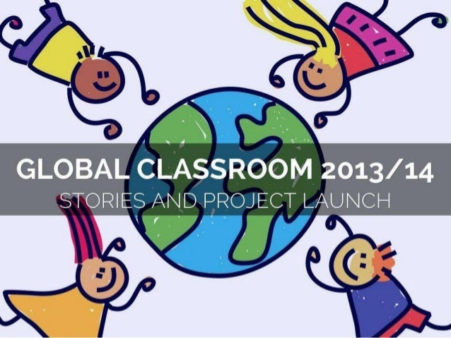 Global Classroom 2013-14: Stories & Project Launch (#globaled13)