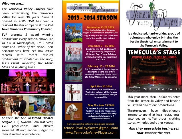 is a dedicated, hard-working group of volunteers who enjoy bringing the best in theatrical entertainment to the Temecula V...