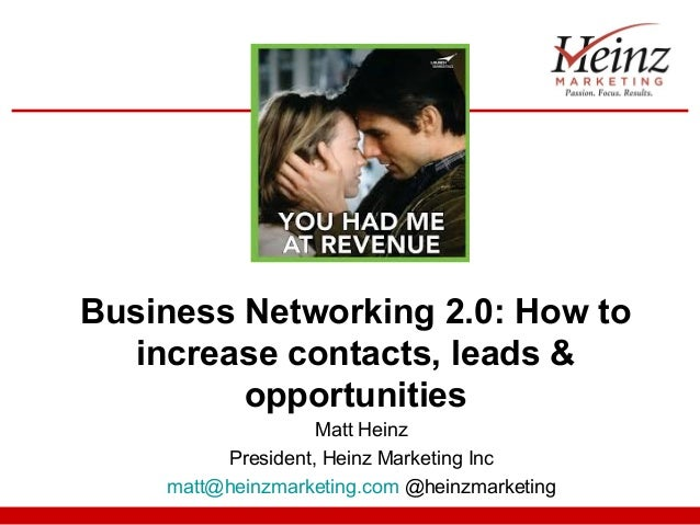 Business Networking 2.0: How to  increase contacts, leads &         opportunities                   Matt Heinz         Pre...