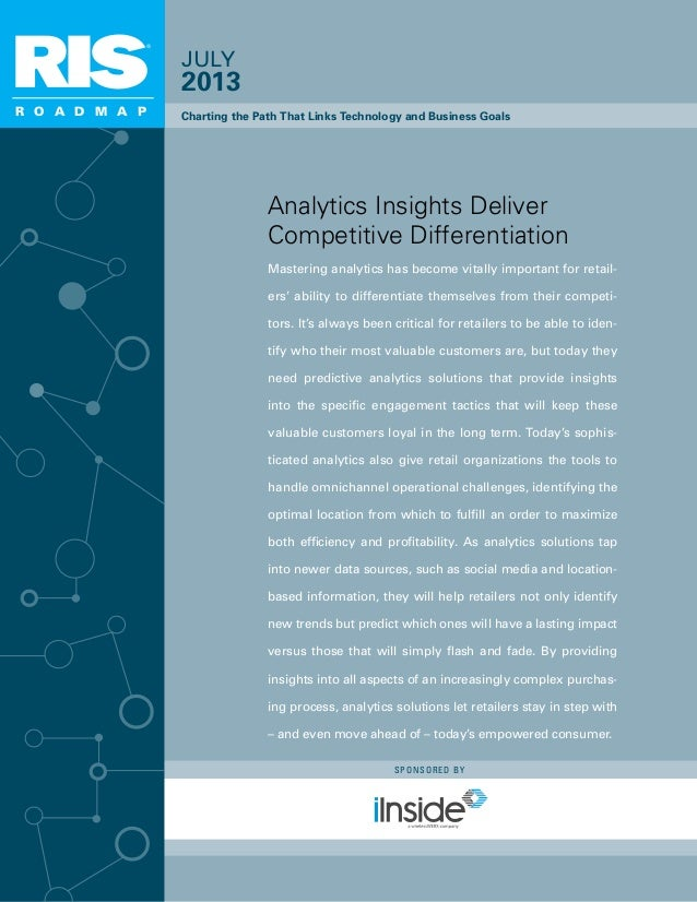 R O A D M A P JULY 2013 Analytics Insights Deliver Competitive Differentiation 1 Mastering analytics has become vitally im...