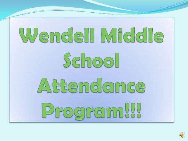 Goal To have all students on time and in school EVERY day!