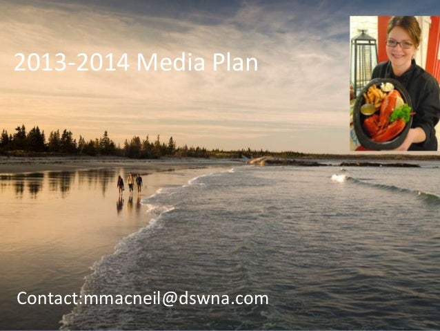 2013-2014 Media PlanContact:mmacneil@dswna.com