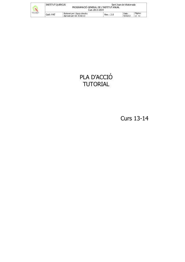 INSTITUT QUERCUS  Codi: PAT  Sant Joan de Vilatorrada PROGRAMACIÓ GENERAL DE L'INSTITUT ANUAL Curs 2013-2014  Elaborat per...