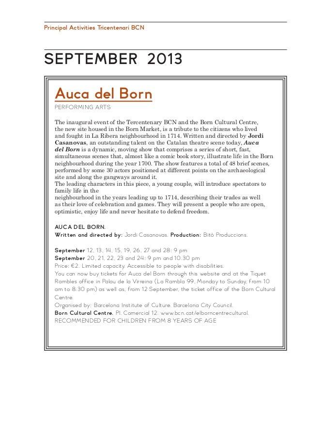Principal Activities Tricentenari BCN  SEPTEMBER 2013 Auca del Born PERFORMING ARTS The inaugural event of the Tercentenar...