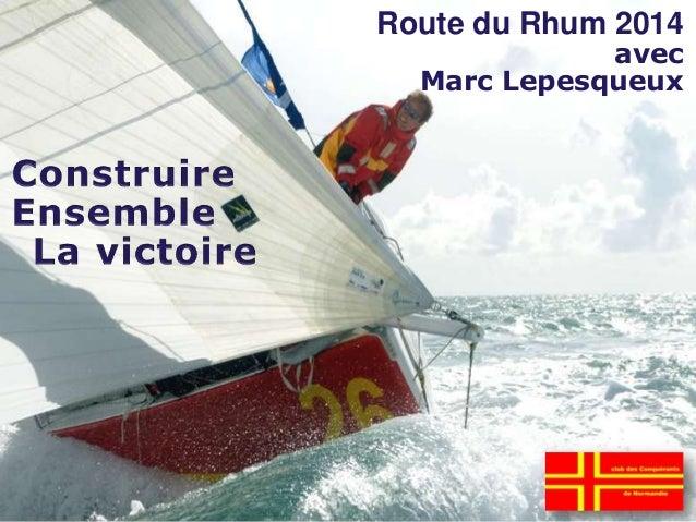 Route du Rhum 2014avecMarc Lepesqueux