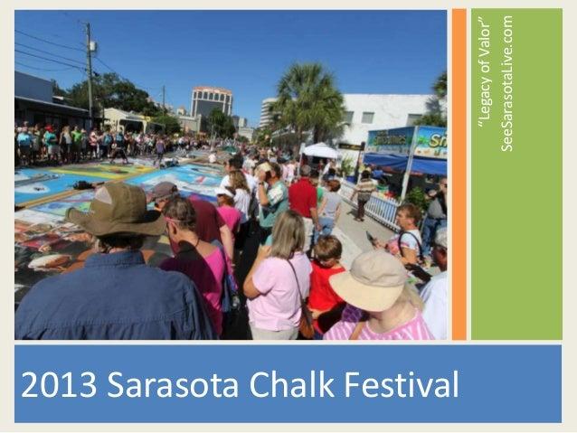 """2013 Sarasota Chalk Festival """"Legacy of Valor"""" SeeSarasotaLive.com"""