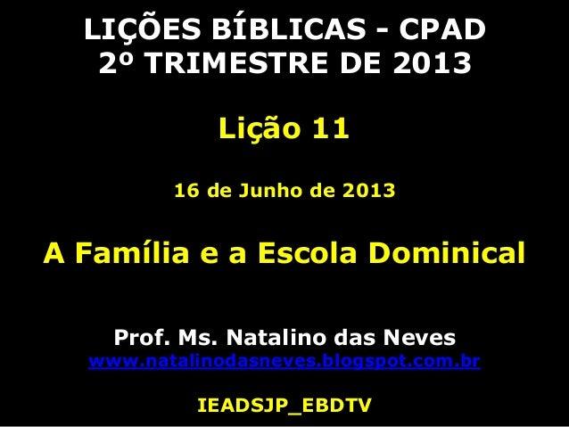 2013   2 tri - lição 11 - a família e a escola dominical