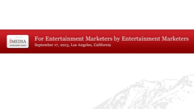 Welcome to the iMedia Entertainment Summit Marti Funk SVP iMedia Communications @MartiFunk