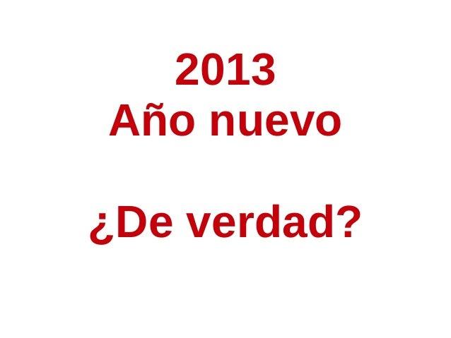 2013Año nuevo¿De verdad?