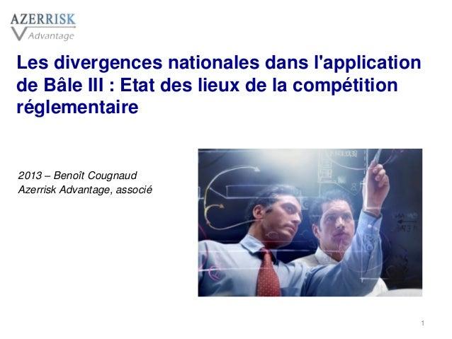 Les divergences nationales dans l'application de Bâle III : Etat des lieux de la compétition réglementaire 2013 – Benoît C...