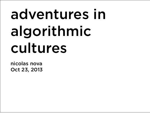 Adventures in algorithmic cultures
