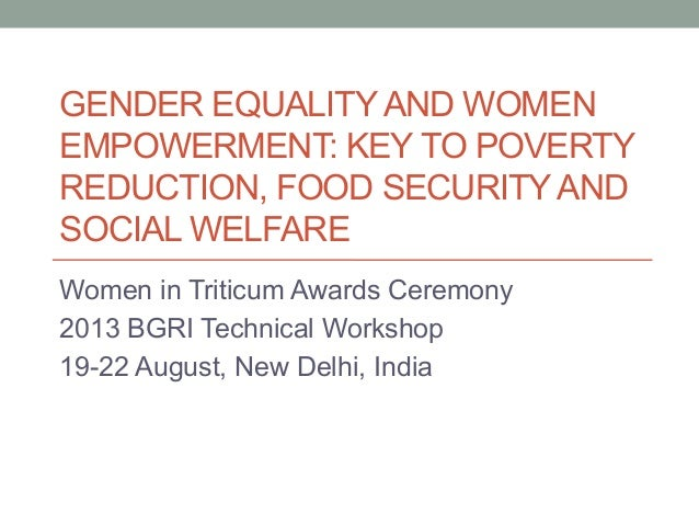 Gender Equality and Women Empowerment: Key to Poverty Reduction, Food Security, and Social Welfare