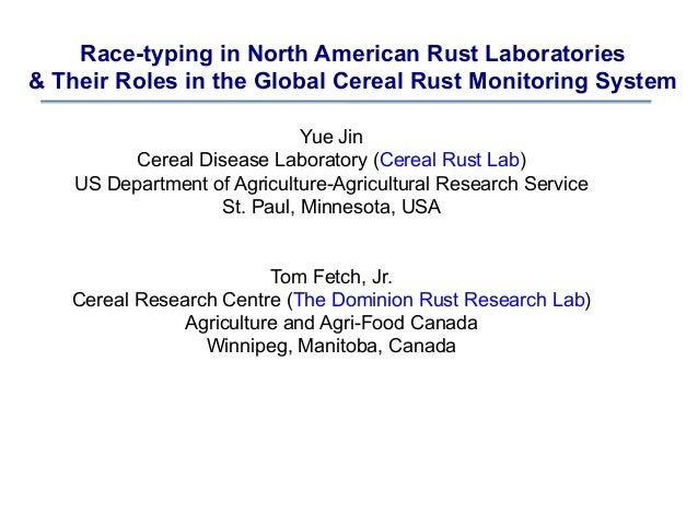 Race-typing in North American Rust Laboratories & Their Roles in the Global Cereal Rust Monitoring System Yue Jin Cereal D...