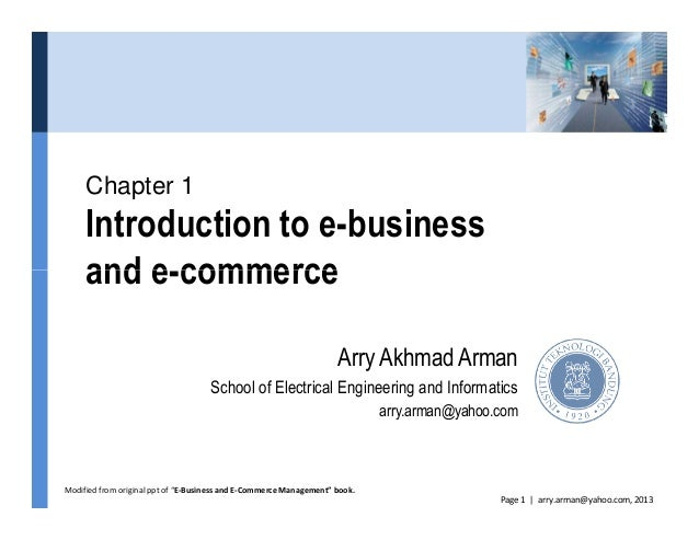 Chapter 1 Introduction to e-business and e-commerce Page 1 | arry.arman@yahoo.com, 2013 and e-commerce Arry Akhmad Arman S...