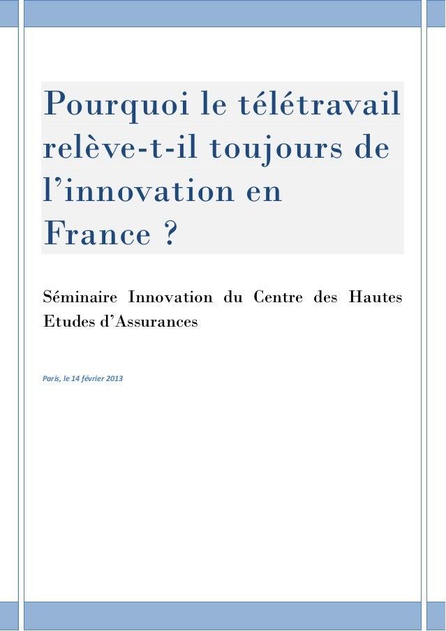 Pourquoi le télétravail relève-t-il toujours de l'innovation en France ? Séminaire Innovation du Centre des Hautes Etudes ...