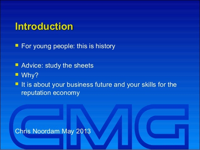 IntroductionIntroduction For young people: this is history Advice: study the sheets Why? It is about your business fut...