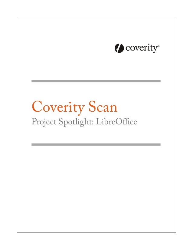 2013 Coverity Scan. Project Spotlight: LibreOffice