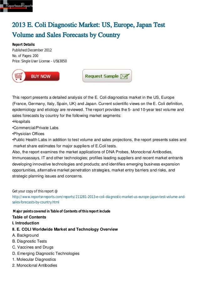 2013 E. Coli Diagnostic Market: US, Europe, Japan TestVolume and Sales Forecasts by CountryReport Details:Published:Decemb...