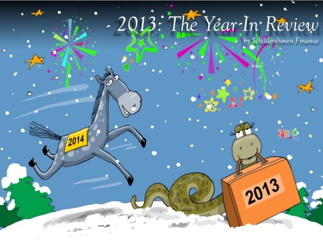 2013: The Year In Review  by Schildershoven Finance