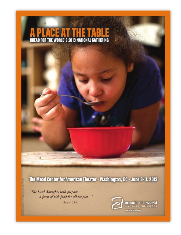 aplaceatthetableBread forthe worlds 2013 National GatheringThe Mead Center forAmerican Theater • Washington, DC • June 8-1...