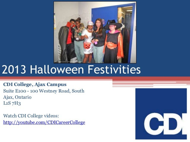 2013 Halloween Festivities CDI College, Ajax Campus Suite E100 - 100 Westney Road, South Ajax, Ontario L1S 7H3 Watch CDI C...