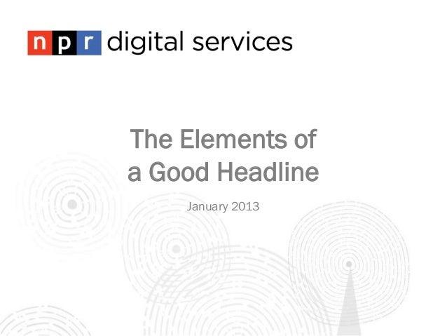 The Elements ofa Good Headline    January 2013