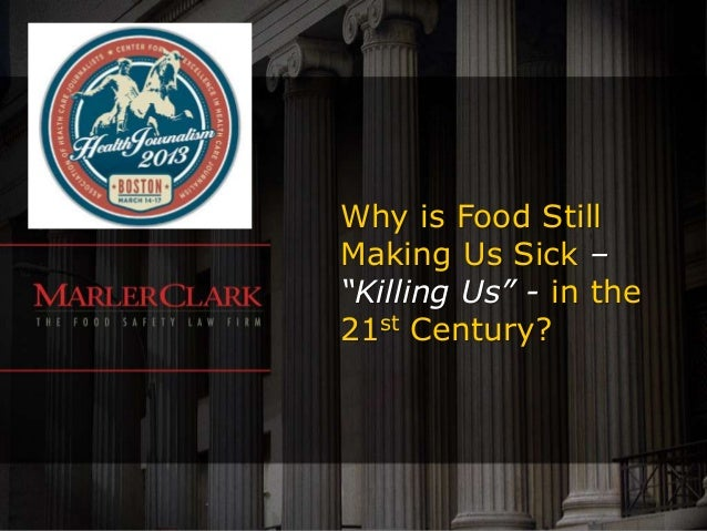 "Why is Food StillMaking Us Sick –""Killing Us"" - in the21st Century?"