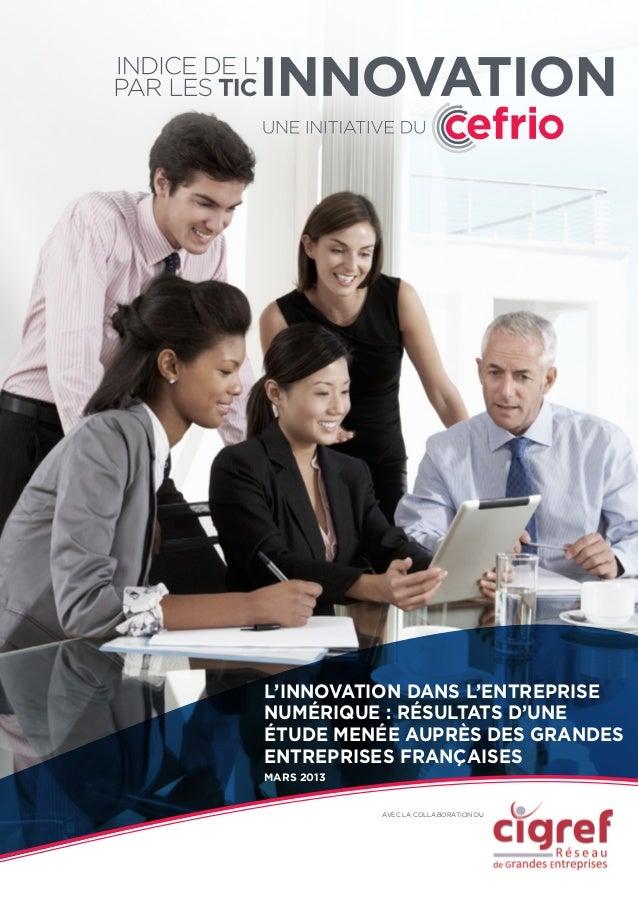 En association avec le CEFRIO et HEC Montréal, le CIGREF délivre les résultats exclusifs d'une enquête menée au sein de son réseau sur « l'innovation par les usages et les technologies numériques. »
