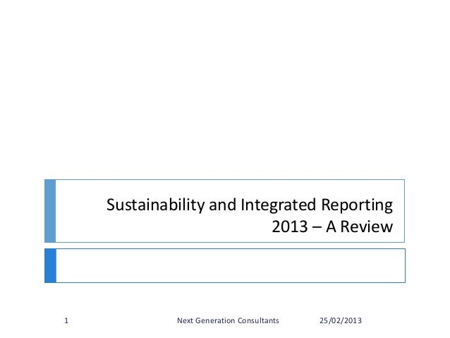 Sustainability and Integrated Reporting 2013 – A Review 25/02/2013Next Generation Consultants1