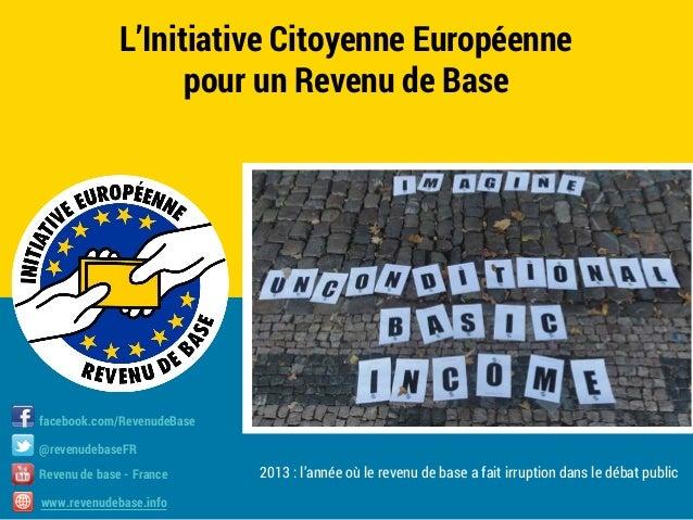 L'Initiative Citoyenne Européenne pour un Revenu de Base  facebook.com/RevenudeBase @revenudebaseFR Revenu de base - Franc...