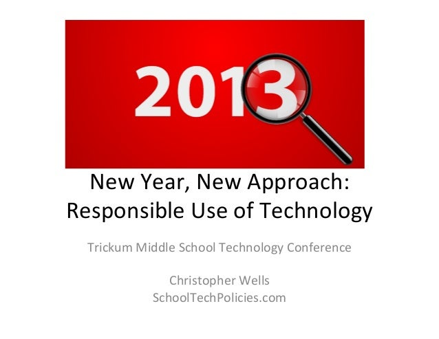 New	  Year,	  New	  Approach:	  Responsible	  Use	  of	  Technology	    Trickum	  Middle	  School	  Technology	  Conferenc...