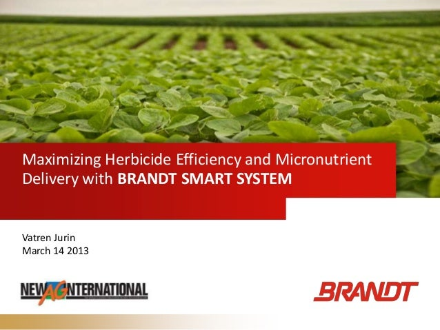 Maximizing Herbicide Efficiency and MicronutrientDelivery with BRANDT SMART SYSTEMVatren JurinMarch 14 2013