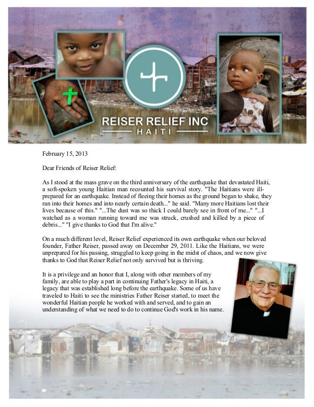 February 15, 2013Dear Friends of Reiser Relief:As I stood at the mass grave on the third anniversary of the earthquake tha...
