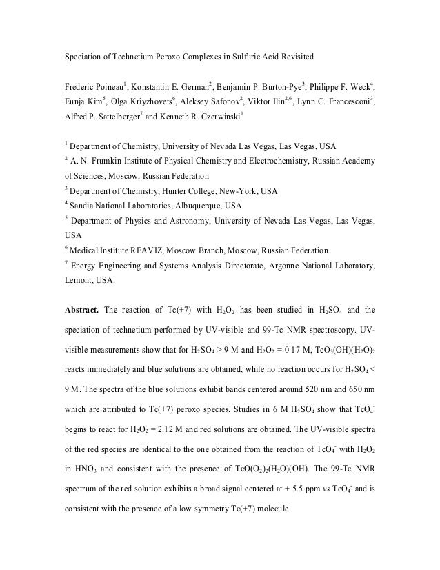 Speciation of Technetium Peroxo Complexes in Sulfuric Acid Revisited Frederic Poineau1, Konstantin E. German2, Benjamin P....