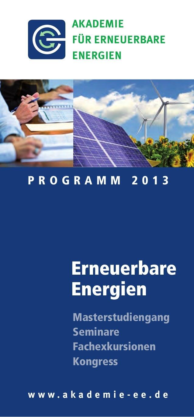 akademie      für erneuerbare      energienP r o g r a mm 2 0 1 3      Erneuerbare      Energien       Masterstudiengang  ...