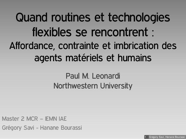 Quand routines et technologies flexibles se rencontrent : Affordance, contrainte et imbrication des agents matériels et hu...