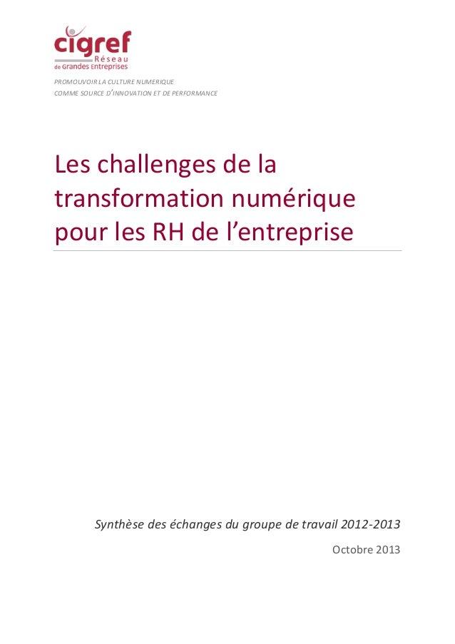 PROMOUVOIR LA CULTURE NUMERIQUE COMME SOURCE D'INNOVATION ET DE PERFORMANCE  Les challenges de la transformation numérique...