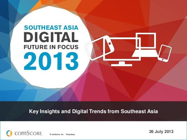 Southeast Asia Digital Future In Focus 2013 - Comscore