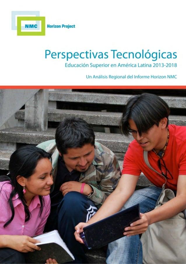 Perspectivas Tecnológicas Educación Superior en América Latina 2013-2018 . NMC