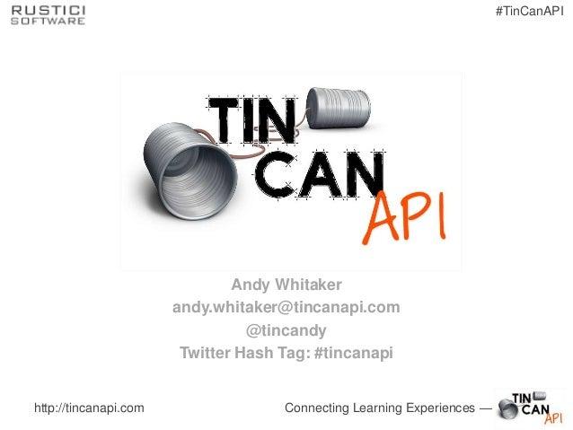 2013 Tin Can Webinar – Andy Whitaker