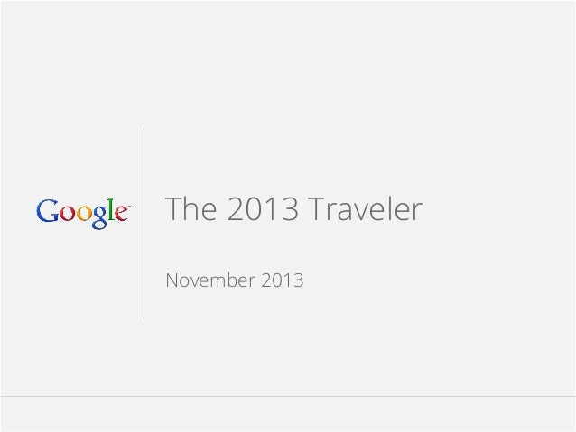 The 2013 Traveler November 2013  google.com/think