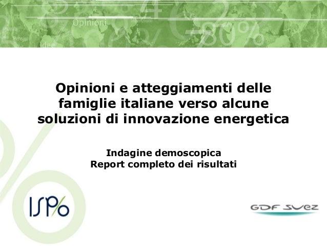 Opinioni e atteggiamenti delle famiglie italiane verso alcune soluzioni di innovazione energetica