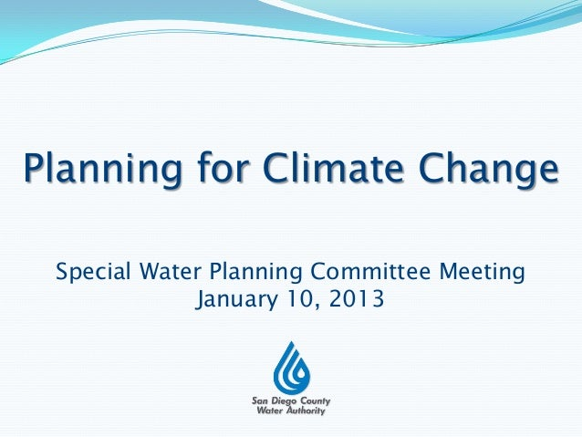 Planning for Climate Change Special Water Planning Committee Meeting             January 10, 2013